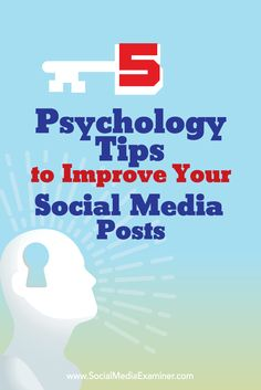 Psychology Tips to Improve Social Media Posts | Great Ways to Improve your Pinning, Sharing and Posting