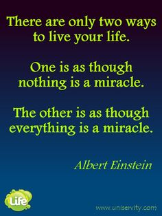 Life is a miracle - Einstein quote