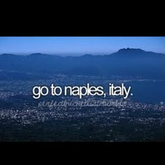 want to go to naples