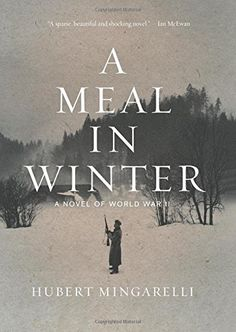 A Meal in Winter: A Novel of World War II by Hubert Mingarelli