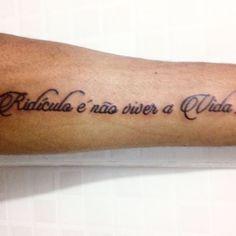 """Quando te chamarem de #RIDICULO Lembrem se """"Ridículo é não viver a vida!"""" -  Josué Raynniere"""