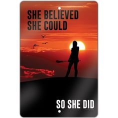 """She Believed She Could So She Did. Lacrosse 18"""" X 12"""" Aluminum Room Sign 