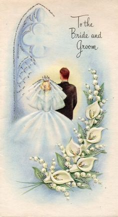 Determining Who Wears Flowers At Wedding For The Best Planning – Bridezilla Flowers Vintage Wedding Cards, Vintage Greeting Cards, Vintage Postcards, Vintage Bridal, Vintage Weddings, Retro Images, Vintage Pictures, Vintage Images, Wedding Illustration
