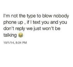 that is if I text you first, I never text anyone first :D