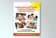 Collaborating with Parents to Reduce Children's Behavior Problems: A book for Therapists Using the Incredible Years Programs