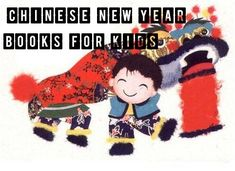 Best Books for Kids About China: Chinese New Year Resources