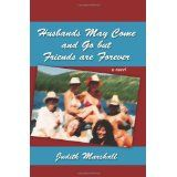Husbands May Come and Go but Friends are Forever: A Novel (Paperback)By Judith Marshall