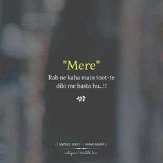 Sach mein jis dil mein main rhu wo dil toot hi jata he! Muslim Love Quotes, Quran Quotes Love, Islamic Love Quotes, Islamic Inspirational Quotes, Gurbani Quotes, Heart Quotes, True Quotes, Words Quotes, Qoutes