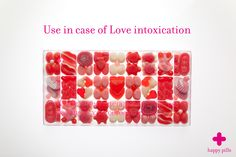 Use in case of love intoxication