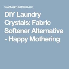DIY Laundry Crystals: Fabric Softener Alternative - Happy Mothering