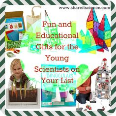 Share it! Science News : Fun and Educational Gifts for the Young Scientists on Your List! Biology, engineering, astronomy and more!