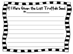 The Lorax Writing: If I were given the last Truffula seed...