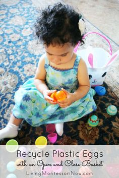 Simple-to-prepare Montessori-inspired activity that recycles plastic Easter eggs and provides an open and close basket for fine-motor coordination and matching. Post includes the permanent Montessori Monday collection.