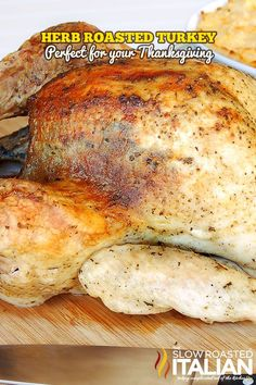 Our Herb Roasted Turkey is so moist and flavorful it is the only recipe you will ever need.   Nothing beats this buttery herb infused flavor in your turkey.  A simple recipe that you will use again and again. So easy there is no basting required!