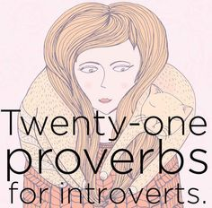21 Proverbs For Introverts - Truer words hardly ever spoken.