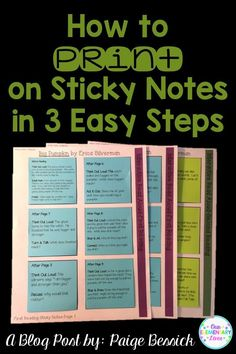 How to Print on Sticky Notes in 3 Easy Steps.  Perfect for Interactive Read Alouds, data collecting or notes home, this blog post gives easy steps to print on sticky notes and change your life.