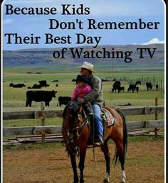 because kids don't remember their best day of watching tv