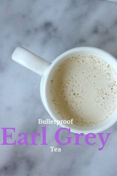Bulletproof Earl Grey Tea #keto #paleo