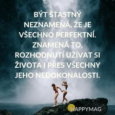 Život si utváříme my sami. My Life Quotes, Story Quotes, Love Quotes, The Words, Motivational Quotes, Inspirational Quotes, Positive Art, Quotations, Wisdom