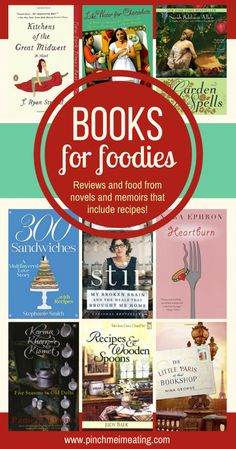 Novel Recipes: Summer Reading You Can Sink Your Teeth Into Best books for foodies – novels and memoirs with recipes included in the story! I Love Books, New Books, Good Books, Books To Read, Fall Books, Book Nerd, Book Club Books, Book Lists, Book Clubs