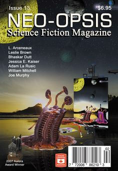 Issue 13 of Neo-opsis Science Fiction Magazine, published December Karl Johanson created the cover of issue Alien Artist. Karl has a wonderfully imaginative mind and artistic style. Magazine L, Magazine Covers, Alien Artist, Leslie Brown, Science Fiction Magazines, Award Winner, Authors, December, Movie Posters