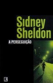Baixar Livro A Perseguição - Sidney Sheldon em PDF, ePub e Mobi
