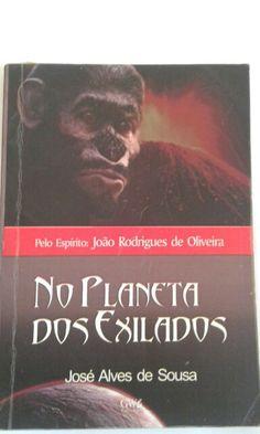 NO PLANETA DOS EXILADOS - pelo espirito de João Rodrigues