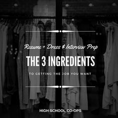#Students, if you want to get a job you have to master the the ingredients of landing a position. Your resume has to get you in front of someone, your dress has to impress immediately and you have to prep for the interview. Master these 3!#ownyoureducation#cooperativeeducation