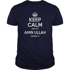 keep calm Amin Ullah, keep calm and let Amin Ullah handle it, Amin Ullah T-shirt, Amin Ullah Tshirts,Amin Ullah Shirts,keep calm Amin Ullah,Amin Ullah Hoodie Sweat Vneck