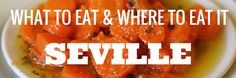 Guide to eating in Seville, Spain