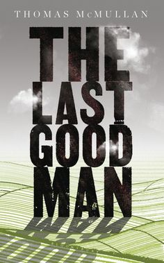 Buy The Last Good Man by  Thomas McMullan and Read this Book on Kobo's Free Apps. Discover Kobo's Vast Collection of Ebooks and Audiobooks Today - Over 4 Million Titles!