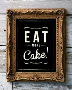 Retro Inspirational Quote Giclee Art Print - Vintage Typography Decor - Customize - Eat More Cake UK. £15,00, via Etsy.