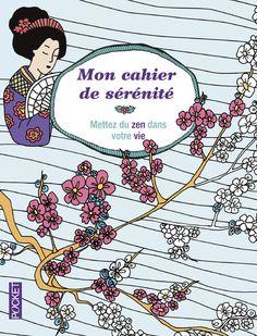Mon cahier de sérénité - Mettez du zen dans votre vie | Editions Pocket