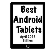 2013 Android Tablets
