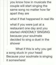 "If that is true than my soulmate is constantly singing ""my milkshakes bring all the boys to the yard"""