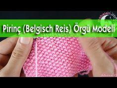 Belçika Pirinç (Belgisch Reis)  Örneği Nasıl Örülür? - YouTube