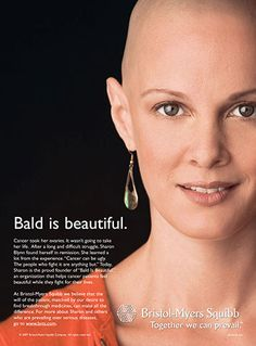 """Bald is Beautiful!!!  """"Cancer can be ugly, but those fighting it are anything but."""""""