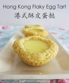 DreamersLoft: Hong Kong Flaky Egg Tart 港式酥皮蛋挞 - AFF HK/Macau Jan/Feb 2014
