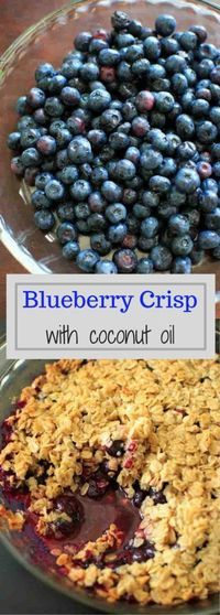Blueberry crisp crumble with an oat and coconut oil topping. Healthy and fruity�