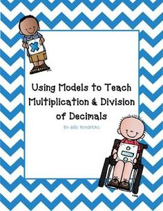 5.NBT.B.7  Using Models to Teach Multiplication and Division of Decimals