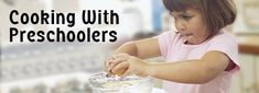 Cooking with Preschoolers from KidsHealth