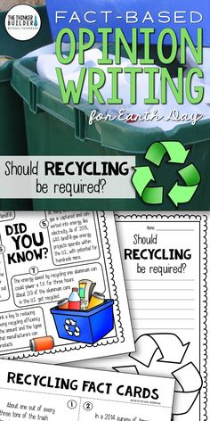 """Opinion Writing for Earth Day! Includes carefully chosen facts for students to analyze, discuss, and use to support their opinion to an engaging focus question: """"Should recycling be required?"""" Gr 3-5 ($) Or see the Year-Long Bundle here: https://www.teacherspayteachers.com/Product/Fact-Based-Opinion-Writing-BUNDLE-2480913"""