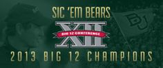 #Baylor Football: 2013 Big 12 Champs!! #SicEm