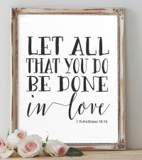1 Corinthians Let all that you do be done in love, Printable Love Wall Art, Diy Wall Art, Diy Art, Favorite Bible Verses, Favorite Quotes, Valentine Poster, Wooden Platters, Heart Of Life, Baby Dedication