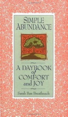 Love The Stacks - Simple Abundance: A Day of Comfort and Joy by Sarah Ban Breathnach, $10.50 (http://www.lovethestacks.com/simple-abundance-a-day-of-comfort-and-joy-by-sarah-ban-breathnach/)