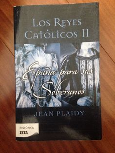 Los Reyes Catolicos II. Jean Plaidy