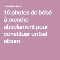 16 photos de bébé à prendre absolument pour constituer un bel album