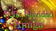 Un fuerte abrazo y muchos besos para ti, amiga. Que pases una Navidad en familia, una Noche Buena alegre, en armonía con tus seres queridos. Que Dios te envíe muchas bendiciones, por mi parte, rezaré por ti para que seas muy feliz. Te quiero, feliz Navidad Amiga.