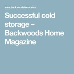 Successful cold storage – Backwoods Home Magazine