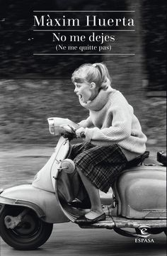 Buy No me dejes (Ne me quitte pas) by Máximo Huerta and Read this Book on Kobo's Free Apps. Discover Kobo's Vast Collection of Ebooks and Audiobooks Today - Over 4 Million Titles! Girl Riding Motorcycle, Books To Read, My Books, Books 2016, Online Gratis, What To Read, Reading Online, Book Lovers, Audiobooks